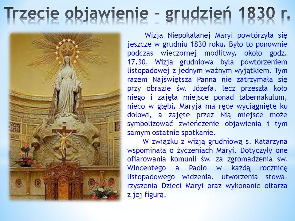 Wizja Niepokalanej Maryi powtórzyła się jeszcze w grudniu 1830 roku.