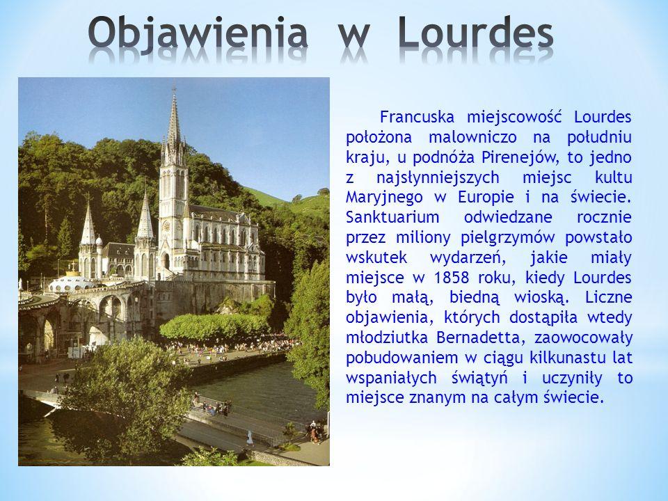 Francuska miejscowość Lourdes położona malowniczo na południu kraju, u podnóża Pirenejów, to jedno z najsłynniejszych miejsc kultu Maryjnego w Europie i na świecie.