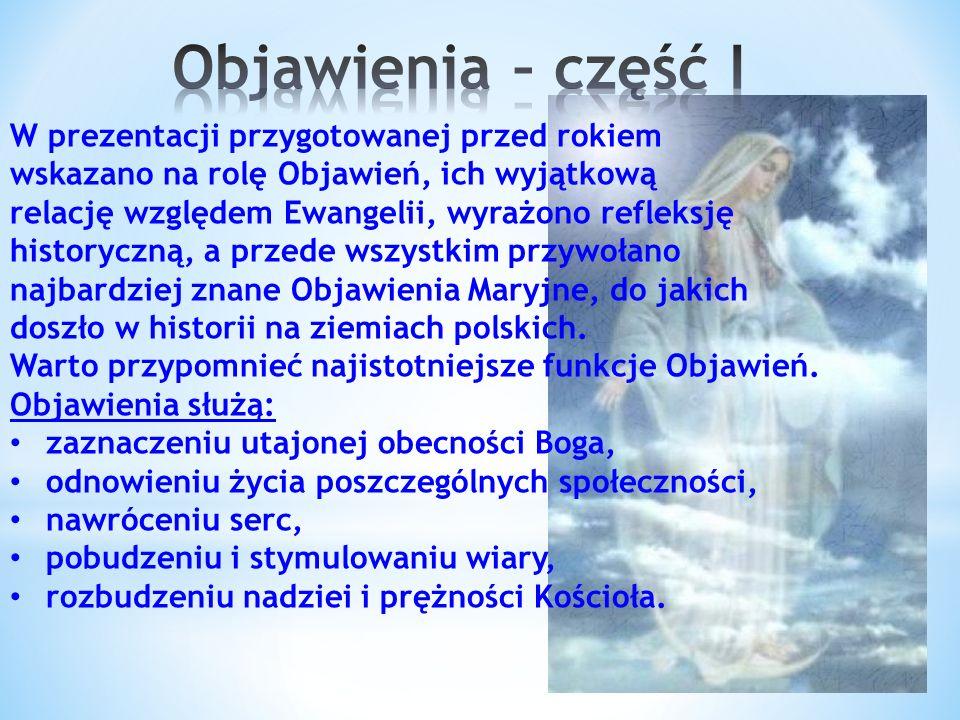 W prezentacji przygotowanej przed rokiem wskazano na rolę Objawień, ich wyjątkową relację względem Ewangelii, wyrażono refleksję historyczną, a przede wszystkim przywołano najbardziej znane Objawienia Maryjne, do jakich doszło w historii na ziemiach polskich.