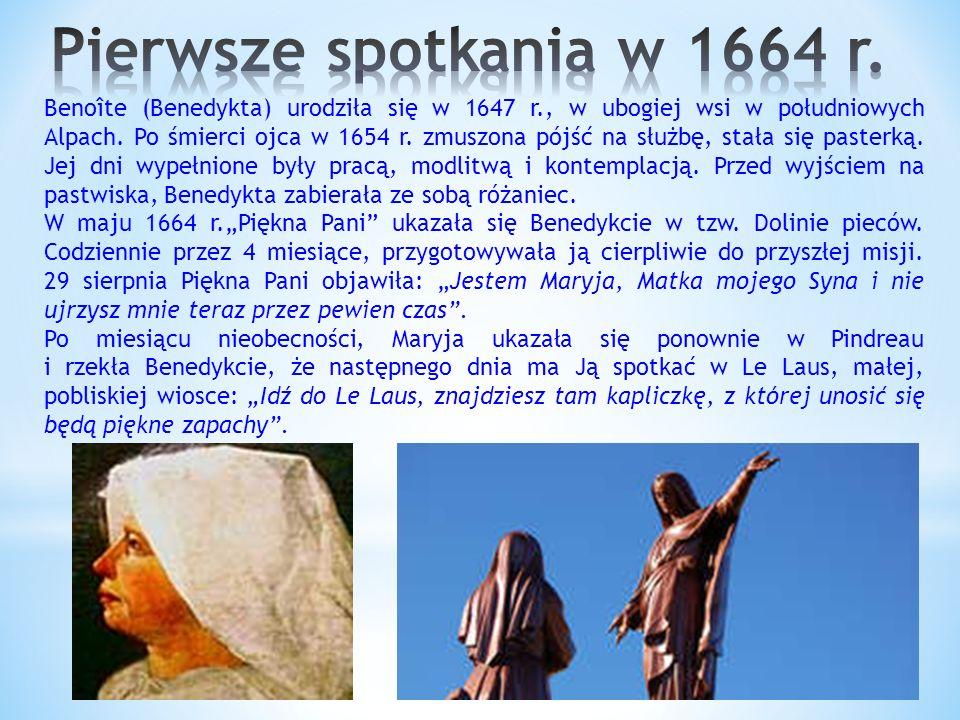 Benoîte (Benedykta) urodziła się w 1647 r., w ubogiej wsi w południowych Alpach.