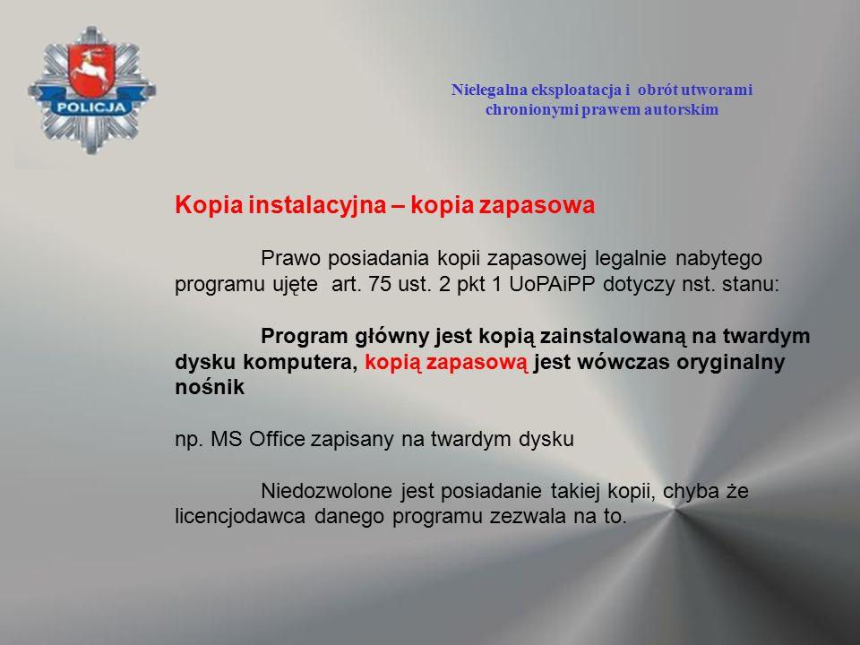 Kopia instalacyjna – kopia zapasowa Prawo posiadania kopii zapasowej legalnie nabytego programu ujęte art. 75 ust. 2 pkt 1 UoPAiPP dotyczy nst. stanu: