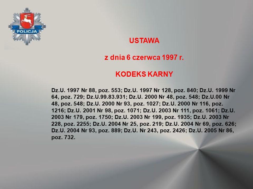 USTAWA z dnia 6 czerwca 1997 r. KODEKS KARNY Dz.U. 1997 Nr 88, poz. 553; Dz.U. 1997 Nr 128, poz. 840; Dz.U. 1999 Nr 64, poz. 729; Dz.U.99.83.931; Dz.U