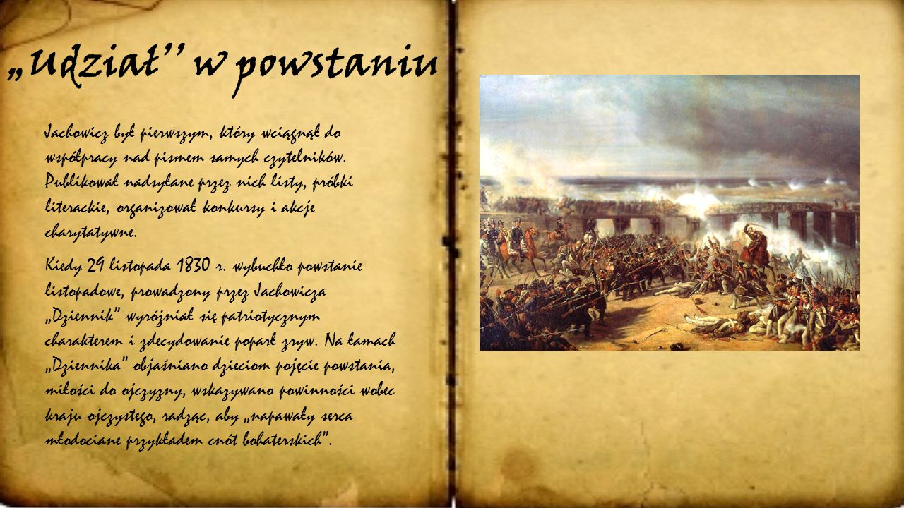 """Twórczo ść W 1830 r. przy współudziale Ignacego Chrzanowskiego zaczął wydawać pierwsze w Europie codzienne pismo dla dzieci — """"Dziennik dla Dzieci"""". D"""