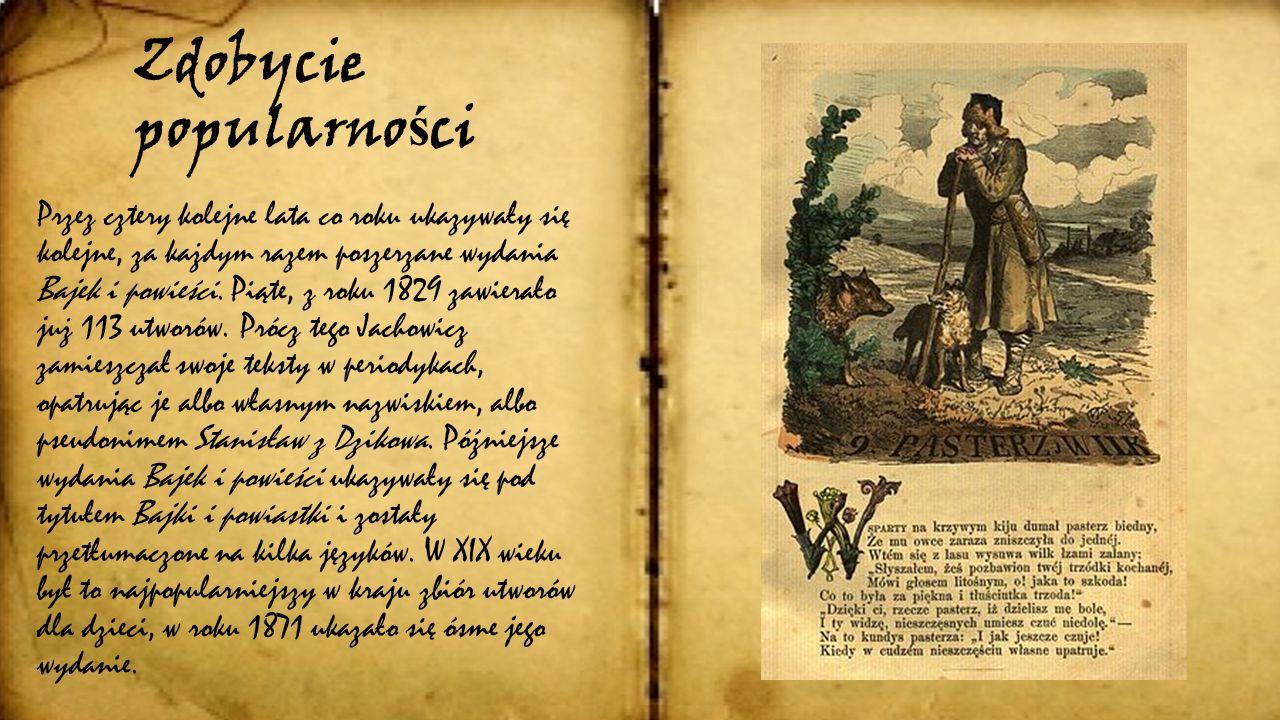 W 1824 wydał w Płocku swoją pierwszą książkę, dedykowany pamięci matki zbiór 58 wierszowanych bajek i umoralniających opowiastek dla dzieci pod tytułe