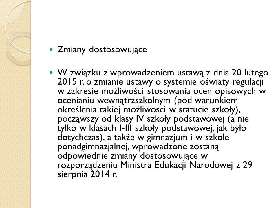 Zmiany dostosowujące W związku z wprowadzeniem ustawą z dnia 20 lutego 2015 r.