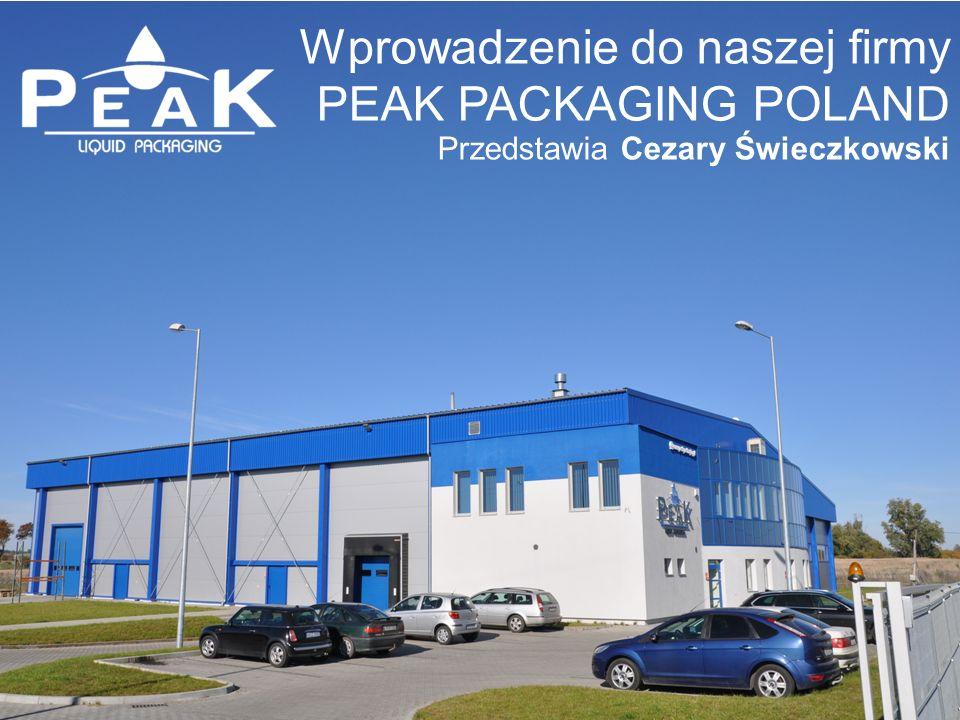 Wprowadzenie do naszej firmy PEAK PACKAGING POLAND Przedstawia Cezary Świeczkowski