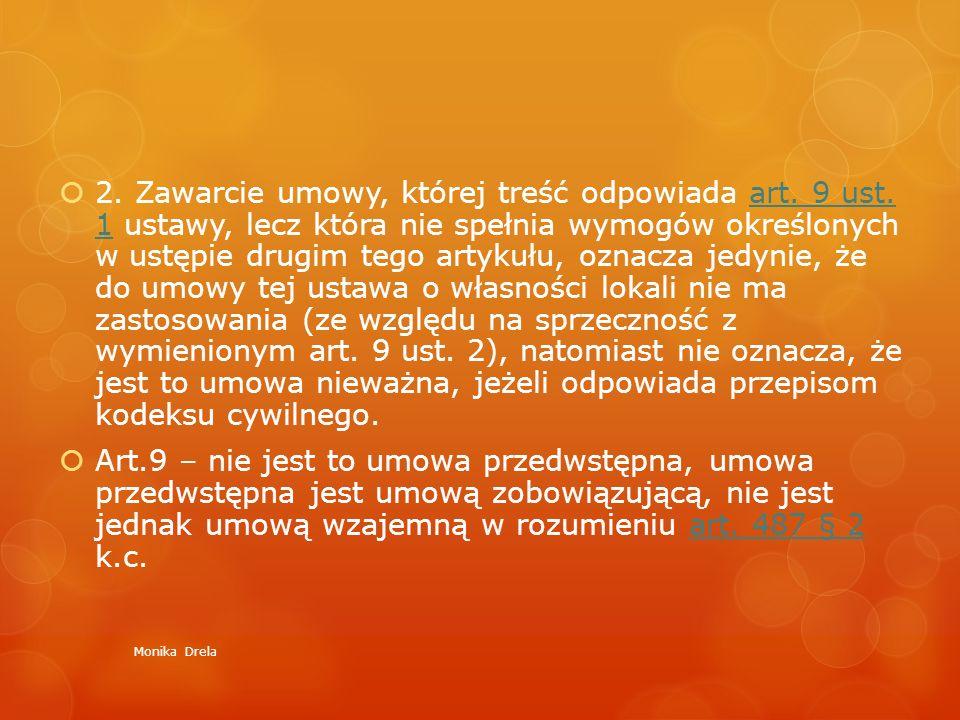  2. Zawarcie umowy, której treść odpowiada art. 9 ust. 1 ustawy, lecz która nie spełnia wymogów określonych w ustępie drugim tego artykułu, oznacza j