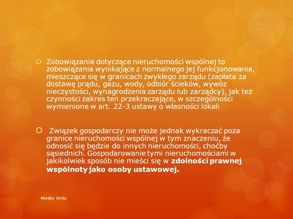  Zobowiązania dotyczące nieruchomości wspólnej to zobowiązania wynikające z normalnego jej funkcjonowania, mieszczące się w granicach zwykłego zarząd
