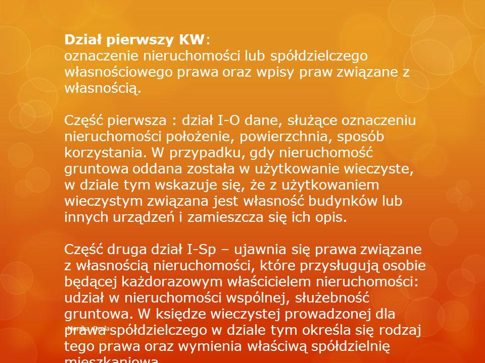 Dział pierwszy KW: oznaczenie nieruchomości lub spółdzielczego własnościowego prawa oraz wpisy praw związane z własnością. Część pierwsza : dział I-O