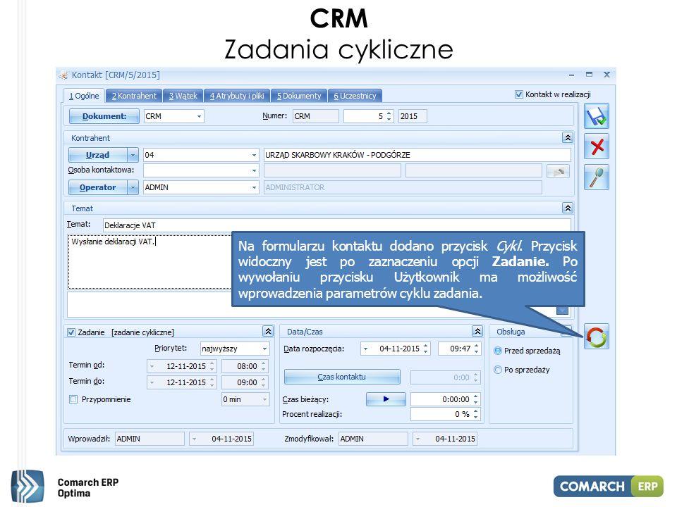 CRM Zadania cykliczne Na formularzu kontaktu dodano przycisk Cykl.