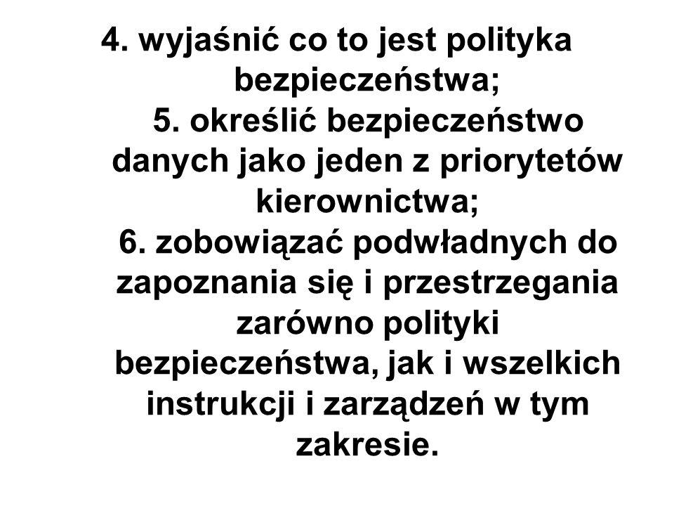 4. wyjaśnić co to jest polityka bezpieczeństwa; 5.