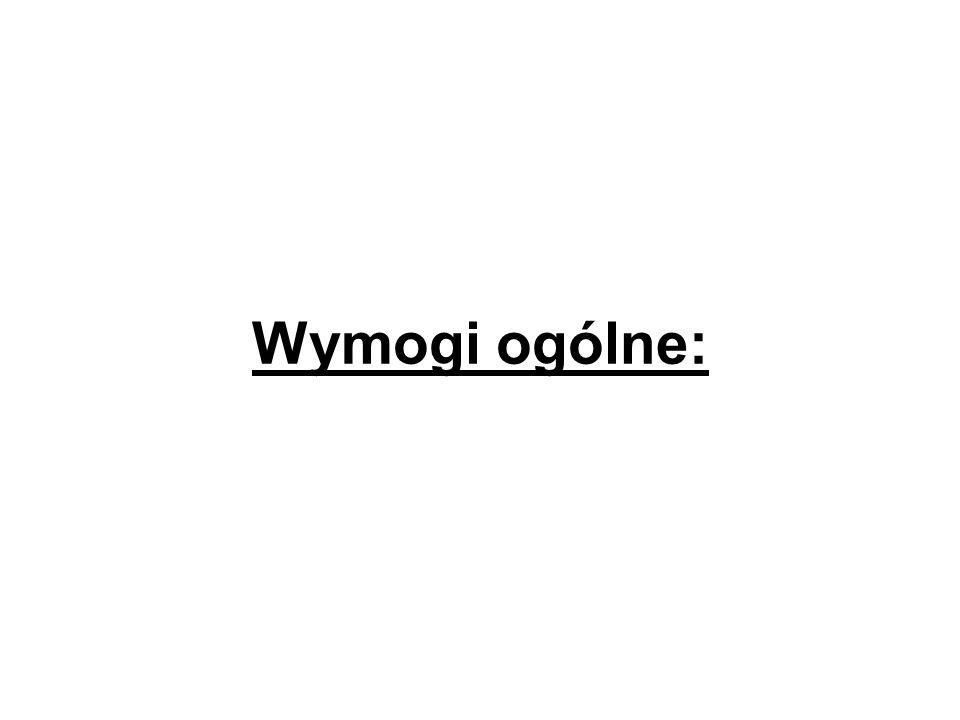 Wymogi ogólne: