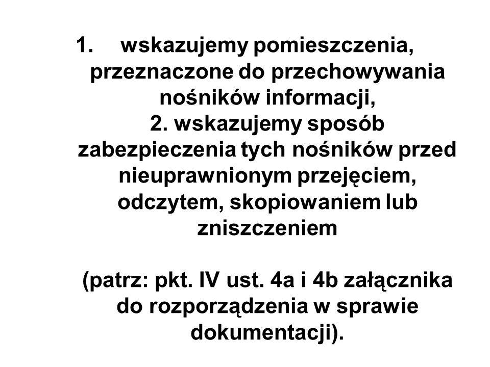 1.wskazujemy pomieszczenia, przeznaczone do przechowywania nośników informacji, 2.