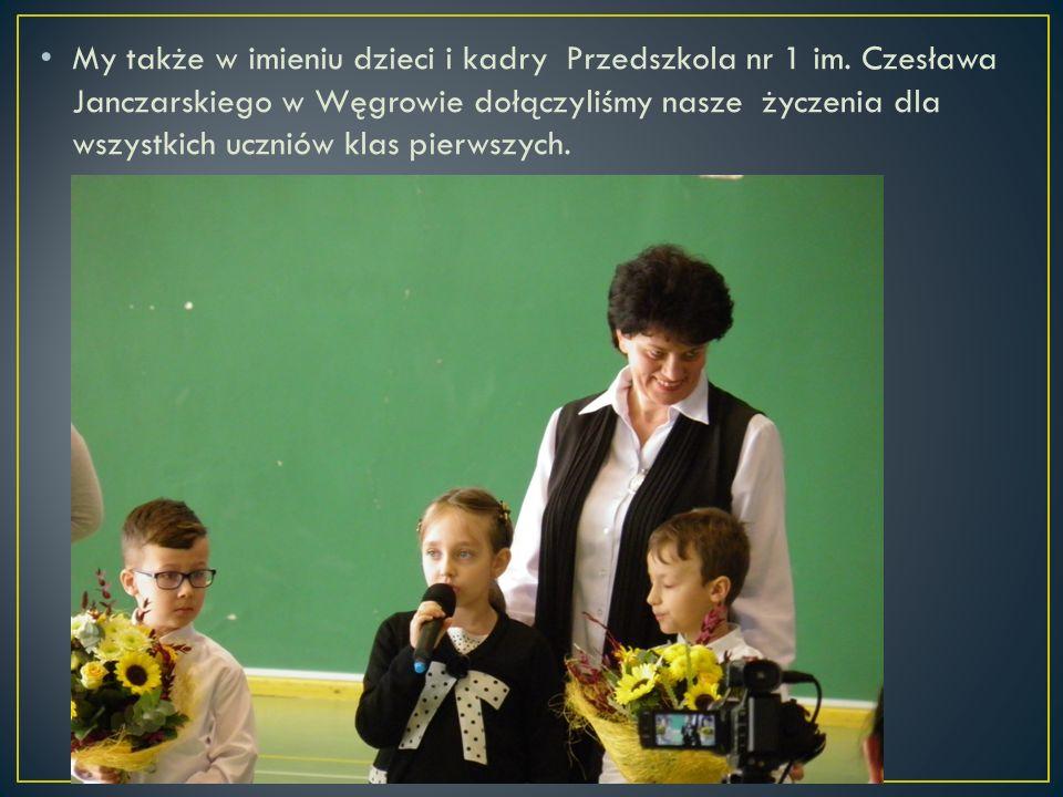 My także w imieniu dzieci i kadry Przedszkola nr 1 im. Czesława Janczarskiego w Węgrowie dołączyliśmy nasze życzenia dla wszystkich uczniów klas pierw