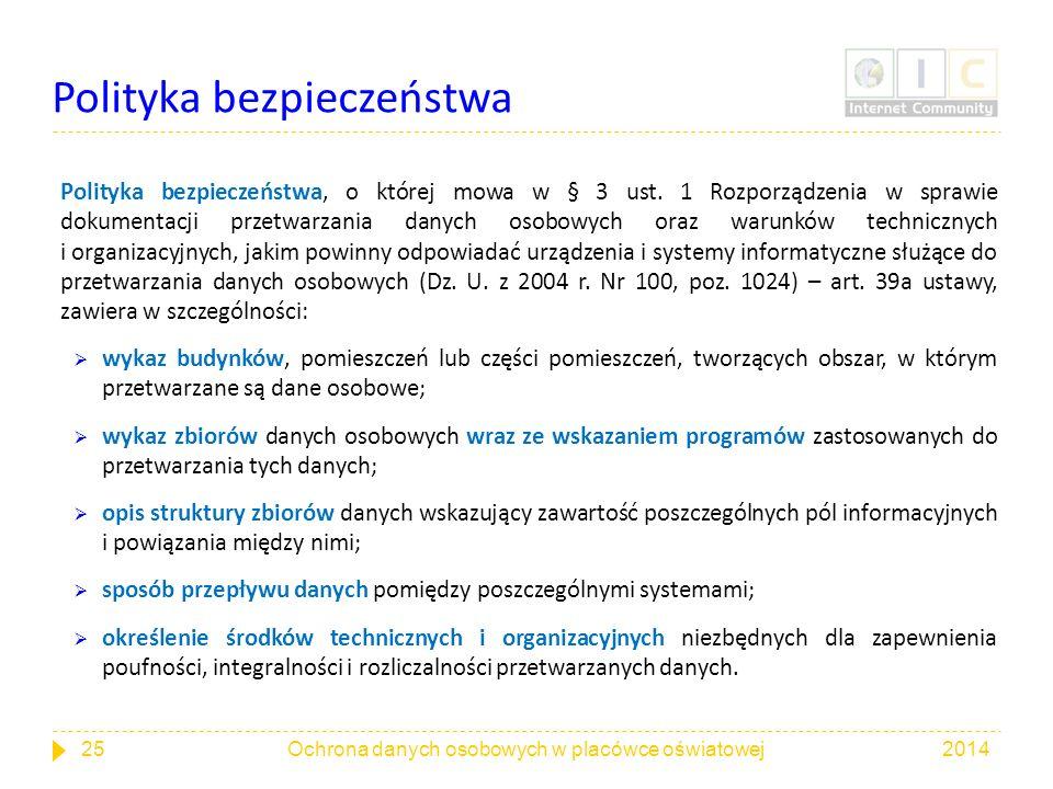 Polityka bezpieczeństwa Polityka bezpieczeństwa, o której mowa w § 3 ust. 1 Rozporządzenia w sprawie dokumentacji przetwarzania danych osobowych oraz