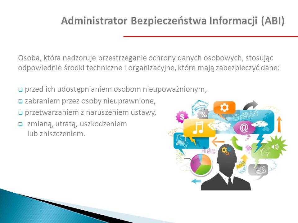 Osoba, która nadzoruje przestrzeganie ochrony danych osobowych, stosując odpowiednie środki techniczne i organizacyjne, które mają zabezpieczyć dane: