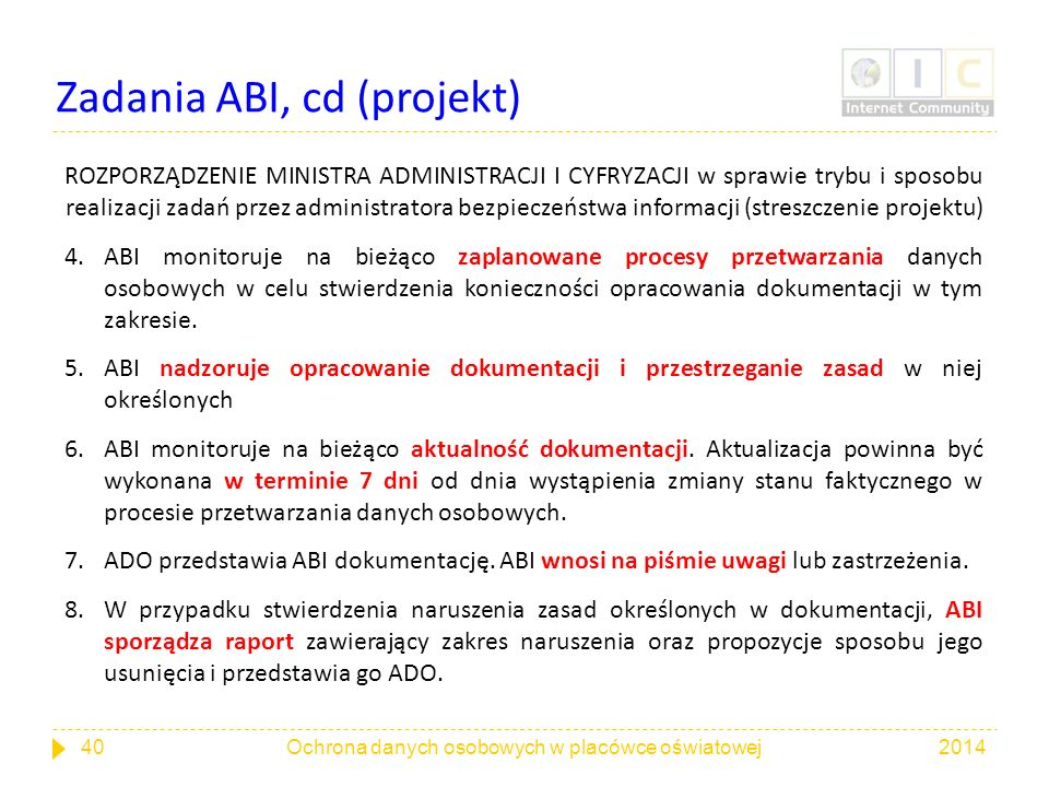 Zadania ABI, cd (projekt) ROZPORZĄDZENIE MINISTRA ADMINISTRACJI I CYFRYZACJI w sprawie trybu i sposobu realizacji zadań przez administratora bezpiecze