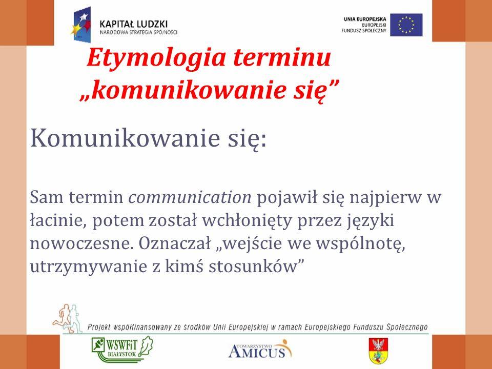 Komunikowanie się: Sam termin communication pojawił się najpierw w łacinie, potem został wchłonięty przez języki nowoczesne.