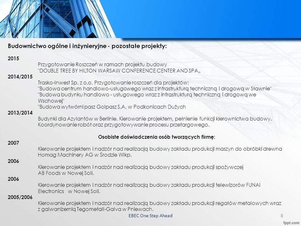 EBEC One Step Ahead 9 Budownictwo infrastruktury W ramach pionu Budownictwa Infrastruktury Ebec miał przyjemność współpracować m.
