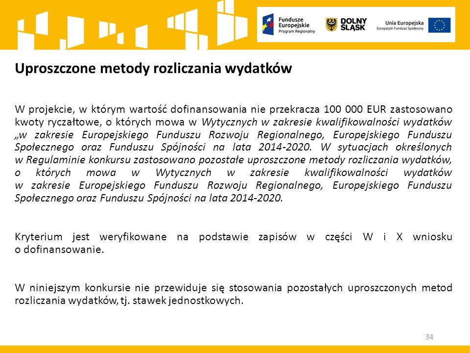 """Uproszczone metody rozliczania wydatków W projekcie, w którym wartość dofinansowania nie przekracza 100 000 EUR zastosowano kwoty ryczałtowe, o których mowa w Wytycznych w zakresie kwalifikowalności wydatków """"w zakresie Europejskiego Funduszu Rozwoju Regionalnego, Europejskiego Funduszu Społecznego oraz Funduszu Spójności na lata 2014-2020."""