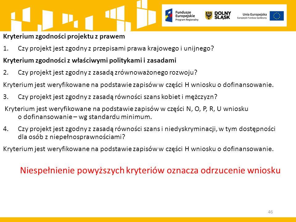 Kryterium zgodności projektu z prawem 1.Czy projekt jest zgodny z przepisami prawa krajowego i unijnego.