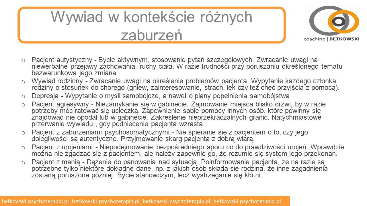betkowski-psychoterapia.pl_betkowski-psychoterapia.pl_betkowski-psychoterapia.pl_betkowski-psychoterapia.pl_betkowski-psychoterapia.pl Obszary diagnozy - obserwacja o Wygląd zewnętrzny o Zachowanie i aktywność psychoruchowa o Kontakt o Mowa o Nastrój i afekt o Lęk/objawy obsesyjno-kompulsywne o Spostrzeganie o Myślenie o Czynności poznawcze o Wgląd i krytycyzm o Ocena zagrożeń (dla siebie – samouszkodzenia, zaniedbania potrzeb; zagrożenia dla innych osób, dzieci i mienia)