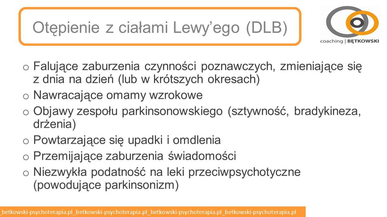 betkowski-psychoterapia.pl_betkowski-psychoterapia.pl_betkowski-psychoterapia.pl_betkowski-psychoterapia.pl_betkowski-psychoterapia.pl Otępienie naczyniowe (otępienie wielozawałowe) o Neurologiczne objawy ogniskowe o Potwierdzenie choroby naczyń mózgowych lub udaru mózgu o Zmienne lub skokowe pogarszanie się czynności poznawczych