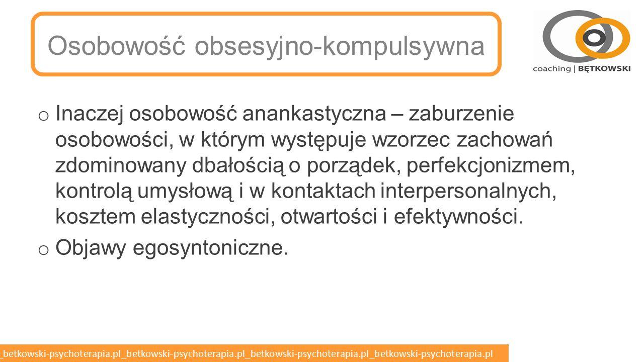 betkowski-psychoterapia.pl_betkowski-psychoterapia.pl_betkowski-psychoterapia.pl_betkowski-psychoterapia.pl_betkowski-psychoterapia.pl Komunikowanie się z chorym z zaburzeniami nerwicowymi Nerwica w rozumieniu organizacji osobowości (Neurotyczna organizacja osobowości) o Krytycyzm wobec objawów, które są zazwyczaj ego-dystoniczne Nerwica w rozumieniu jako jednostka chorobowa (Zaburzenia nerwicowe) o Zastąpiona przez zaburzenia lękowe o Wg ICD-10 o zaburzenia lękowe, w tym w postaci fobii, o zaburzenie obsesyjno-kompulsyjne (dawniej nerwica natręctw), o reakcje na ciężki stres i zaburzenia adaptacyjne, o zaburzenia dysocjacyjne (konwersyjne), o zaburzenia występujące pod postacią somatyczną.