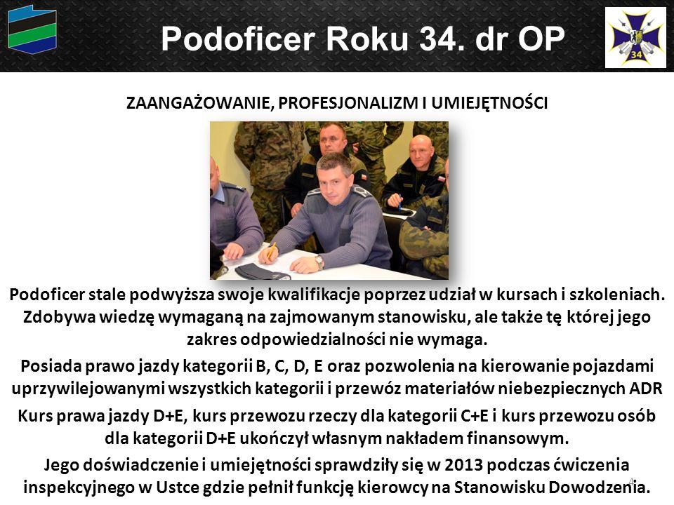 Podoficer stale podwyższa swoje kwalifikacje poprzez udział w kursach i szkoleniach.