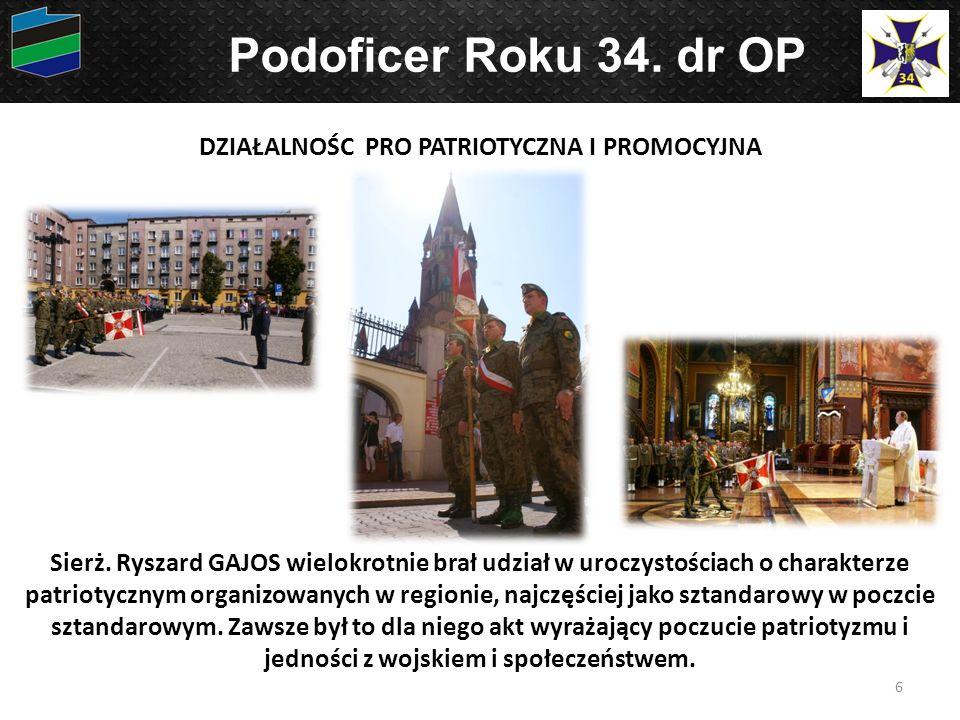Sierż. Ryszard GAJOS wielokrotnie brał udział w uroczystościach o charakterze patriotycznym organizowanych w regionie, najczęściej jako sztandarowy w