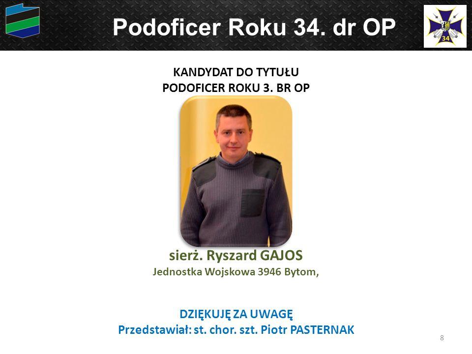 8 Podoficer Roku 34. dr OP KANDYDAT DO TYTUŁU PODOFICER ROKU 3.