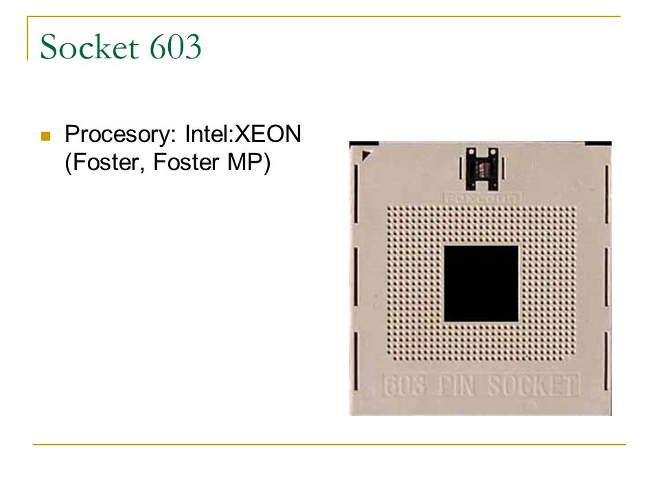 Socket 603 Procesory: Intel:XEON (Foster, Foster MP)