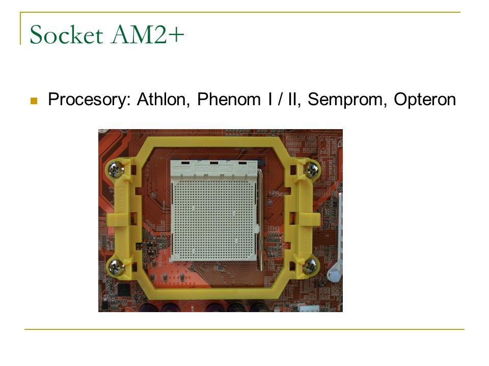 Socket AM2+ Procesory: Athlon, Phenom I / II, Semprom, Opteron