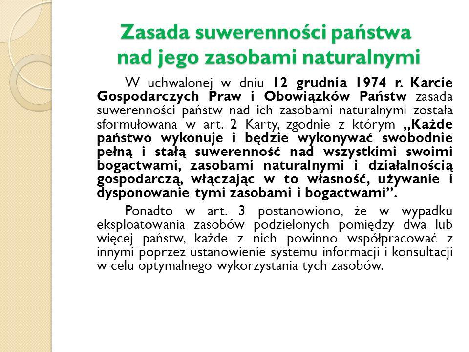 Zasada suwerenności państwa nad jego zasobami naturalnymi W uchwalonej w dniu 12 grudnia 1974 r.