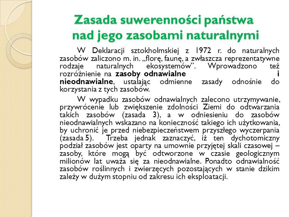 Zasada suwerenności państwa nad jego zasobami naturalnymi W Deklaracji sztokholmskiej z 1972 r.