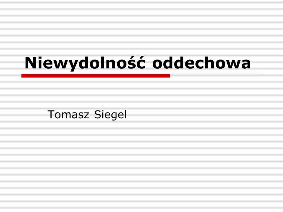 Niewydolność oddechowa Tomasz Siegel