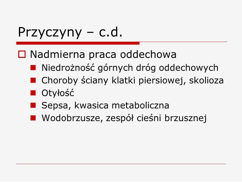 Objawy  Depresja OUN Bradypnoe (< 8 oddechów / min) Zaburzenia świadomości  Inne przyczyny Tachypnoe (> 35 oddechów / min) Duszność, niepokój