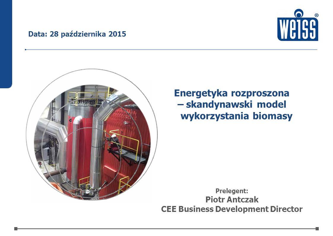 Energetyka rozproszona – skandynawski model wykorzystania biomasy Prelegent: Piotr Antczak CEE Business Development Director Data: 28 października 201