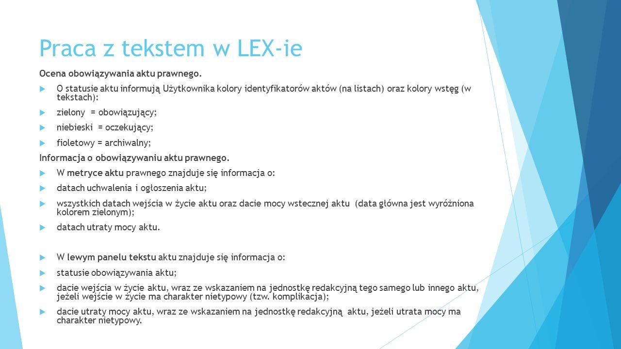 Praca z tekstem w LEX-ie Ocena obowiązywania aktu prawnego.  O statusie aktu informują Użytkownika kolory identyfikatorów aktów (na listach) oraz kol