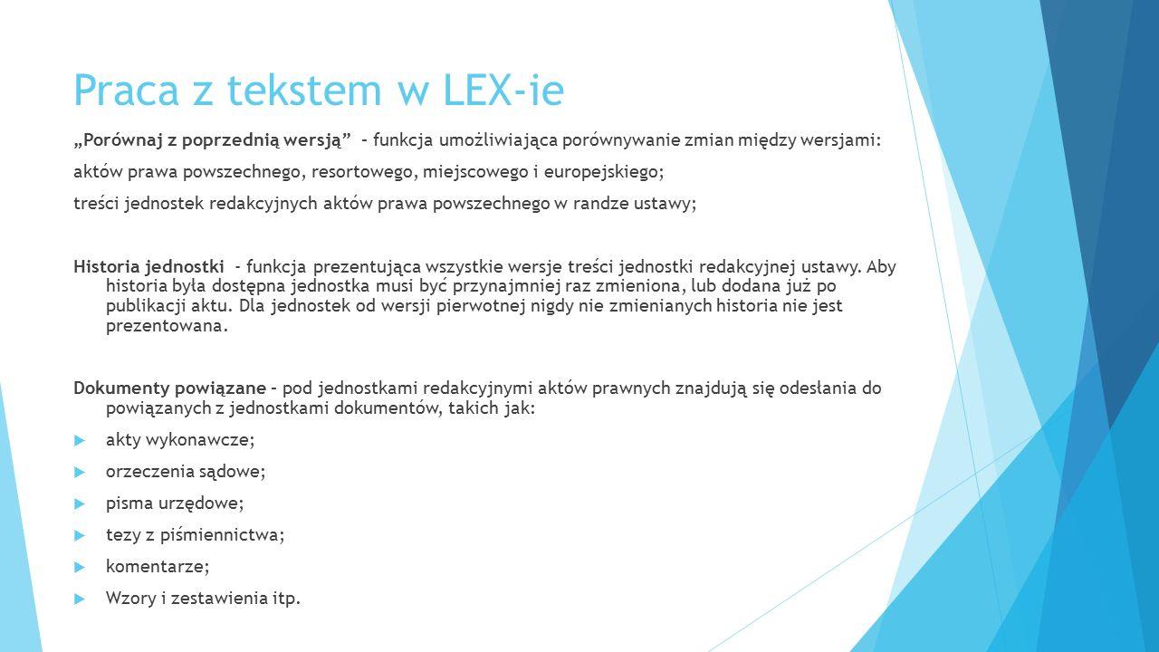 """Praca z tekstem w LEX-ie """"Porównaj z poprzednią wersją"""" – funkcja umożliwiająca porównywanie zmian między wersjami: aktów prawa powszechnego, resortow"""