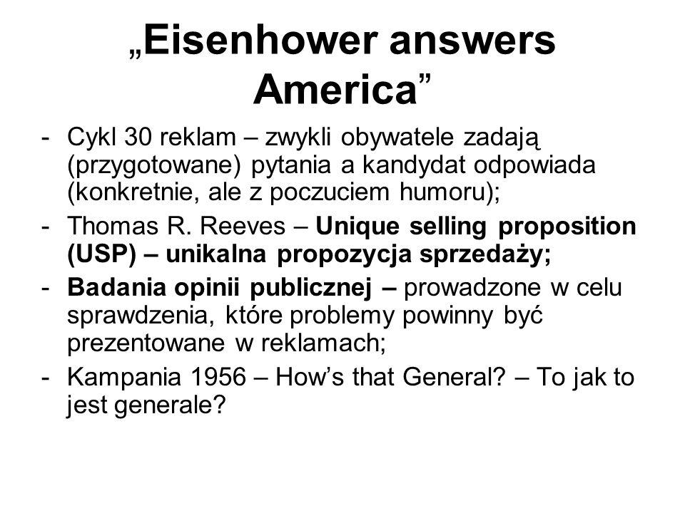 """""""Eisenhower answers America"""" -Cykl 30 reklam – zwykli obywatele zadają (przygotowane) pytania a kandydat odpowiada (konkretnie, ale z poczuciem humoru"""