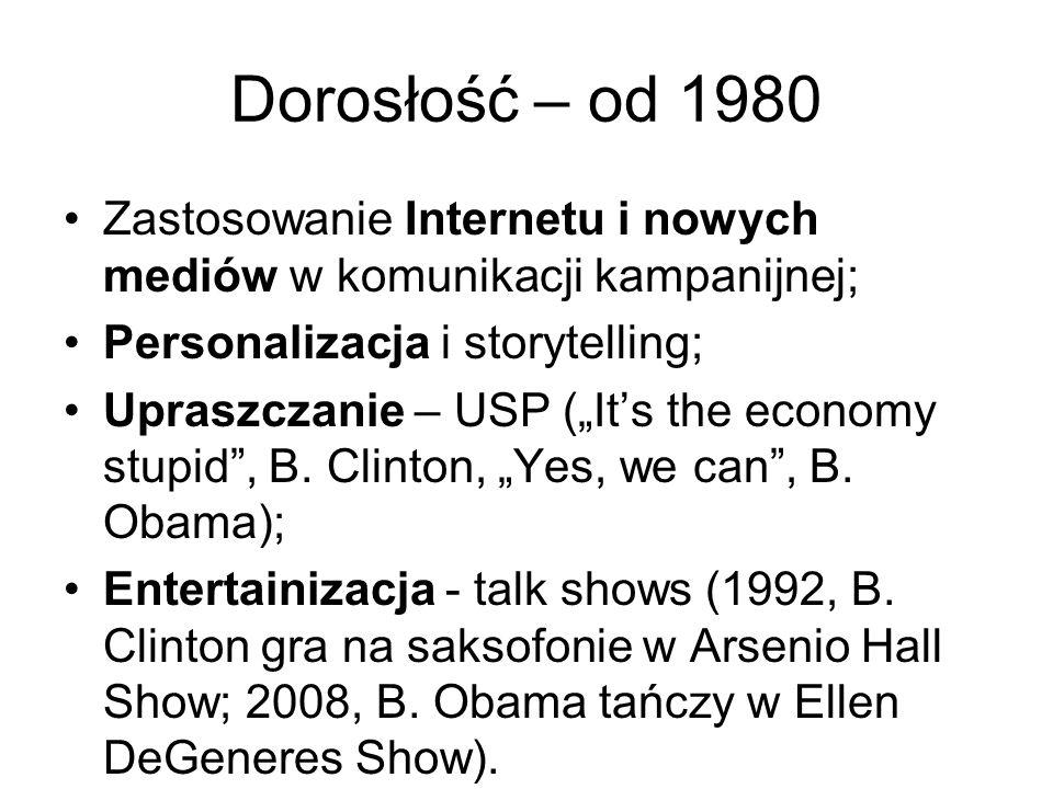 """Dorosłość – od 1980 Zastosowanie Internetu i nowych mediów w komunikacji kampanijnej; Personalizacja i storytelling; Upraszczanie – USP (""""It's the eco"""