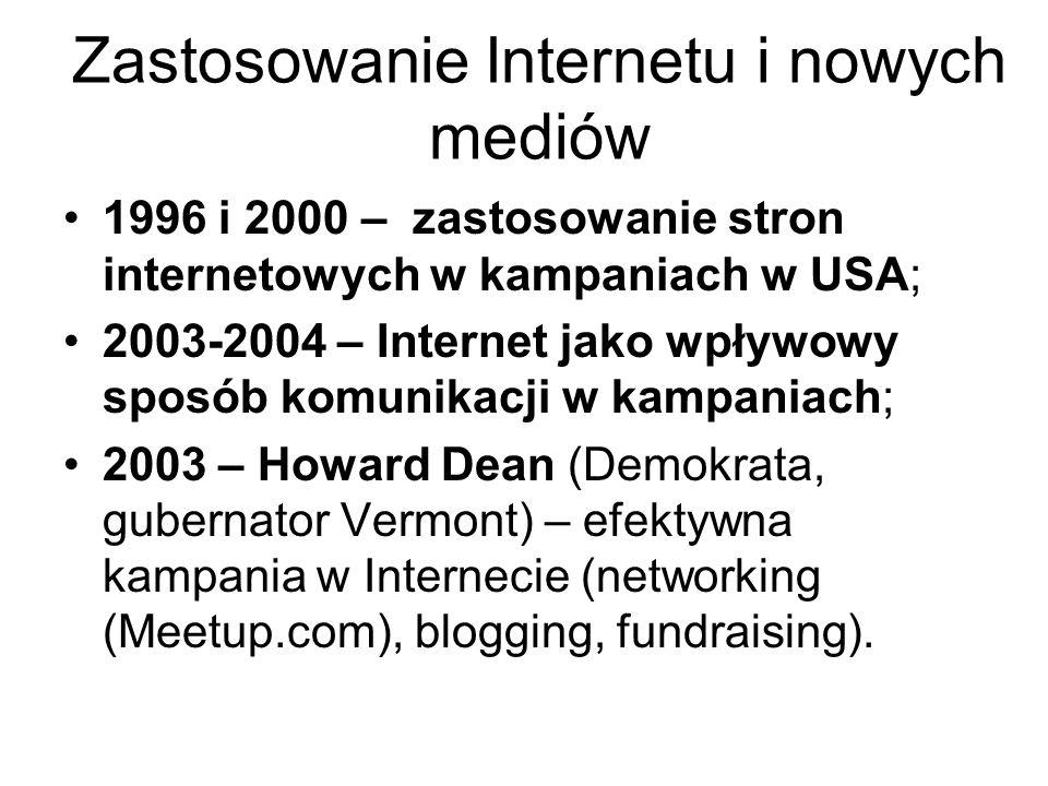 Zastosowanie Internetu i nowych mediów 1996 i 2000 – zastosowanie stron internetowych w kampaniach w USA; 2003-2004 – Internet jako wpływowy sposób ko