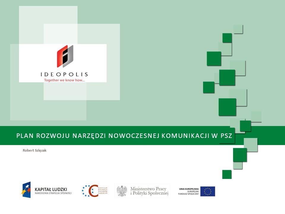 PLAN ROZWOJU NARZĘDZI NOWOCZESNEJ KOMUNIKACJI W PSZ Robert Szlęzak Logo partnera konferencji
