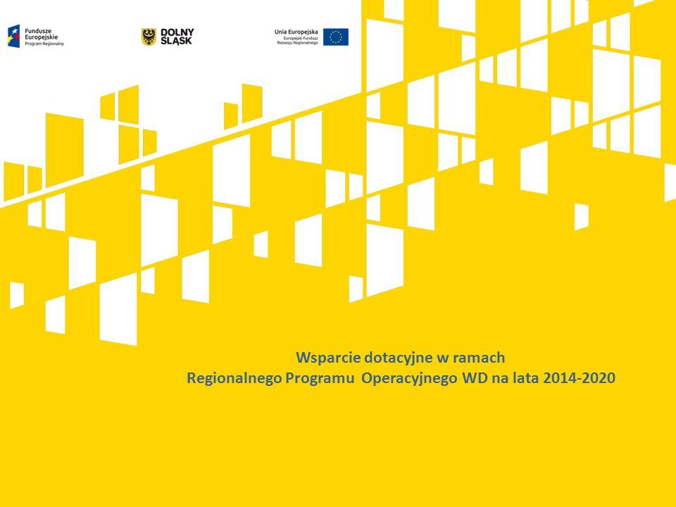 Wsparcie dotacyjne w ramach Regionalnego Programu Operacyjnego WD na lata 2014-2020