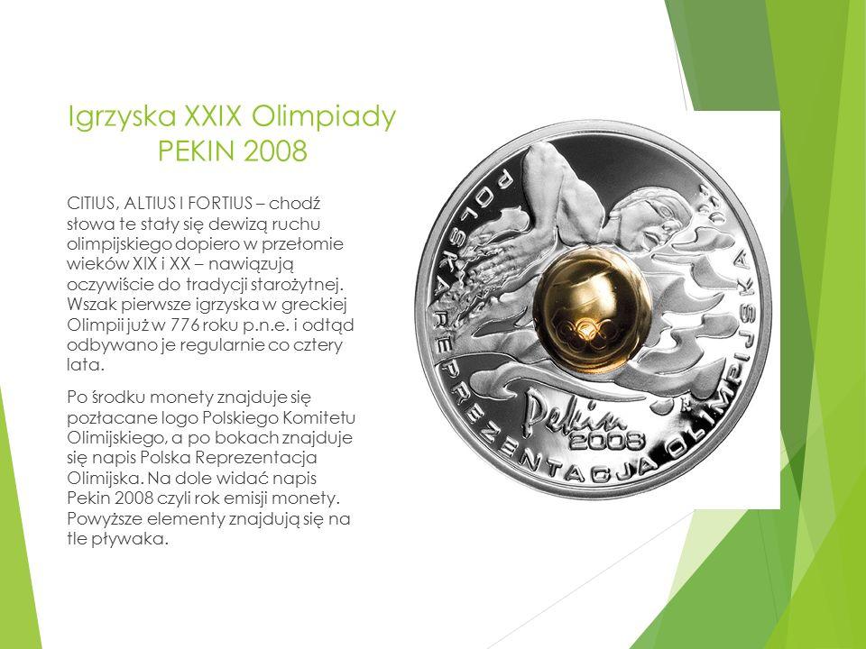 Igrzyska XXIX Olimpiady PEKIN 2008 CITIUS, ALTIUS I FORTIUS – chodź słowa te stały się dewizą ruchu olimpijskiego dopiero w przełomie wieków XIX i XX