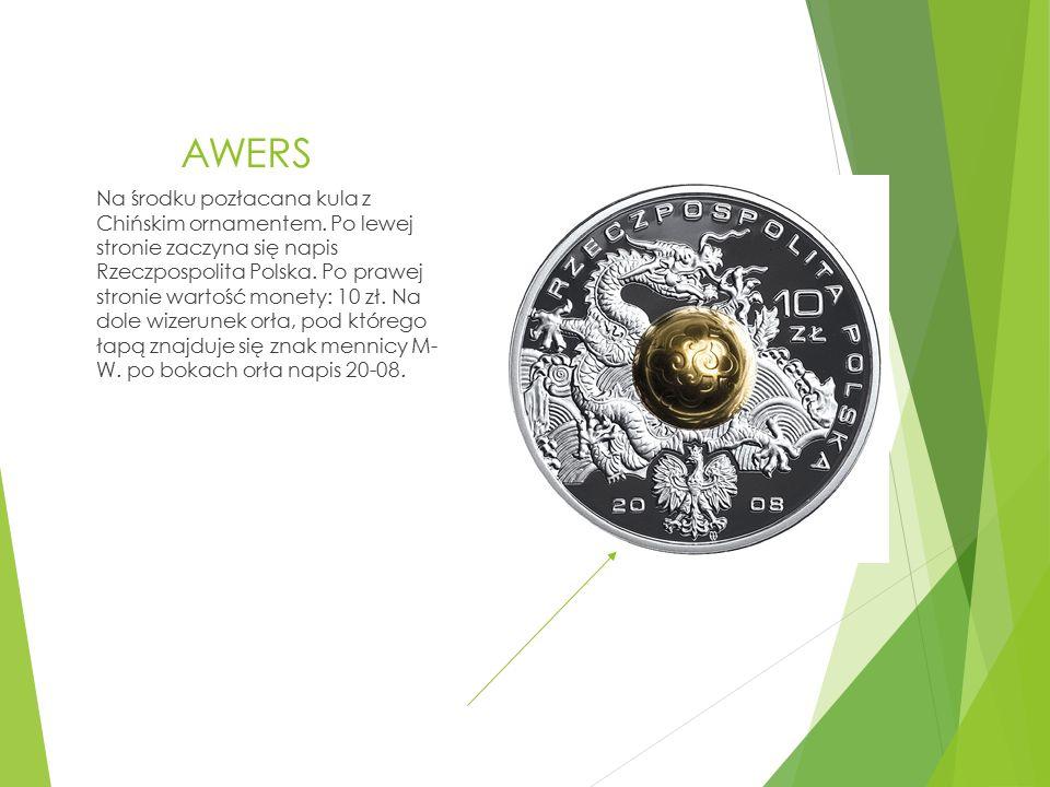 AWERS Na środku pozłacana kula z Chińskim ornamentem. Po lewej stronie zaczyna się napis Rzeczpospolita Polska. Po prawej stronie wartość monety: 10 z