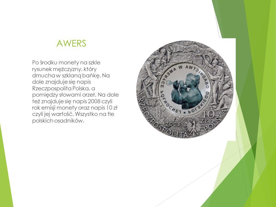 AWERS Po środku monety na szkle rysunek mężczyzny, który dmucha w szklaną bańkę. Na dole znajduje się napis Rzeczpospolita Polska, a pomiędzy słowami