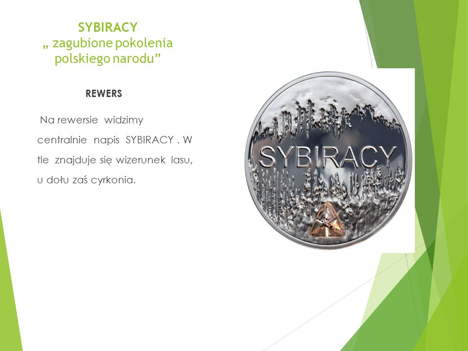 """SYBIRACY """" zagubione pokolenia polskiego narodu"""" REWERS Na rewersie widzimy centralnie napis SYBIRACY. W tle znajduje się wizerunek lasu, u dołu zaś c"""