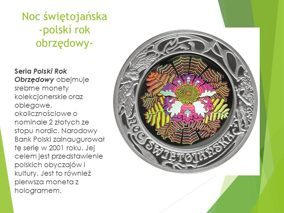 Noc świętojańska -polski rok obrzędowy- Seria Polski Rok Obrzędowy obejmuje srebrne monety kolekcjonerskie oraz obiegowe, okolicznościowe o nominale 2